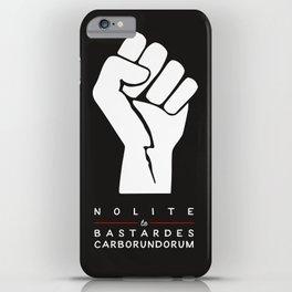 Nolite te bastardes carborundorum iPhone Case