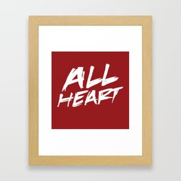 All Heart Framed Art Print