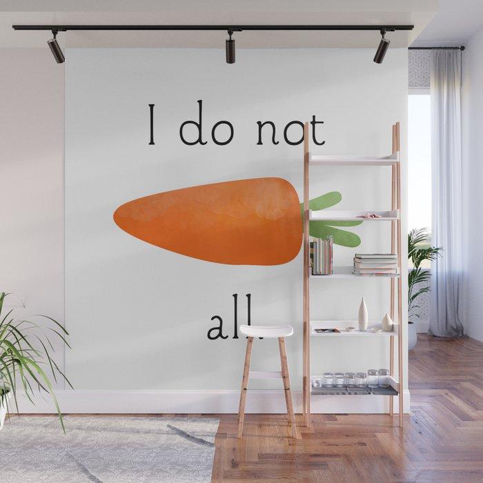 I Do Not Carrot All Wall Mural by avenger Society6