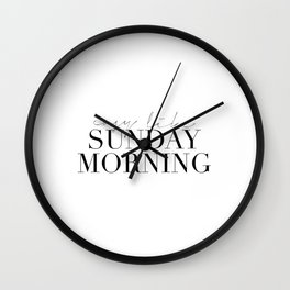 PRINTABLE Art, Easy Like Sunday Morning,Motivational Quote,Good Morning Gift,Morning Quote,Bedroom D Wall Clock