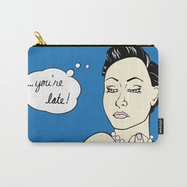 You're Late! Carry-All Pouch