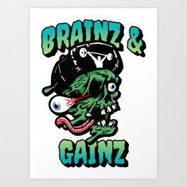 Brainz & Gainz Art Print
