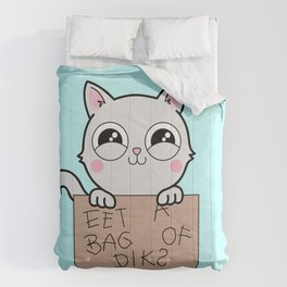 Here's Your Sign - Kitty Cat Says Eat a Bag of Dicks Comforters