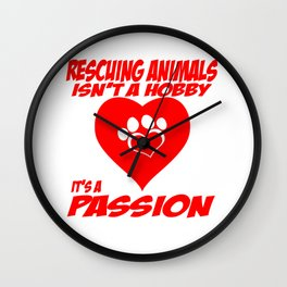 Rescuing Animals Is A Passion Wall Clock