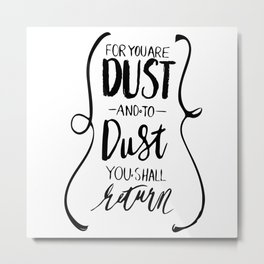 Dust to Dust Metal Print
