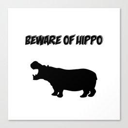 Beware of Hippo Canvas Print