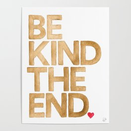 Be Kind The End. Poster