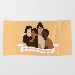 Be proud of your pigment Beach Towel