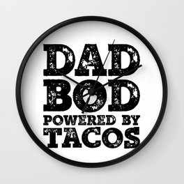 Dad Bod Powered By Tacos Funny Food Lovers Father Figure Gifts Idea Wall Clock