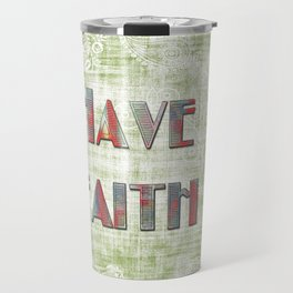 Have Faith Travel Mug