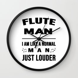 Flute Man Like A Normal Man Just Louder Wall Clock
