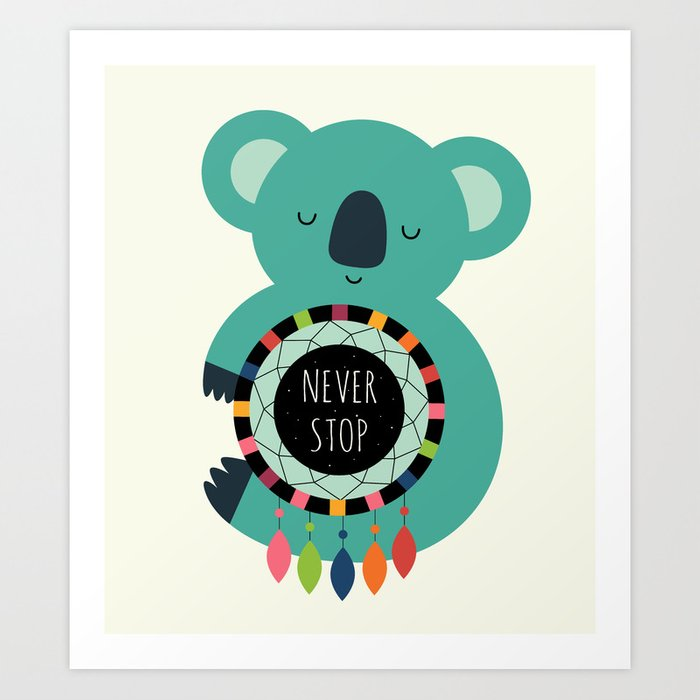 Never Stop Dreaming Art Print
