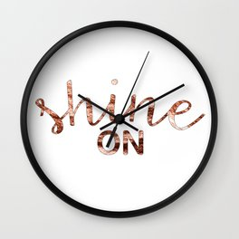 Shine on rose gold quote Wall Clock