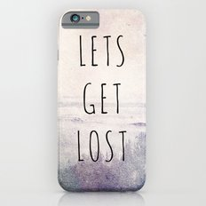 Lets Get Lost Slim Case iPhone 6s