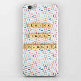 Think Happy Thoughts iPhone Skin