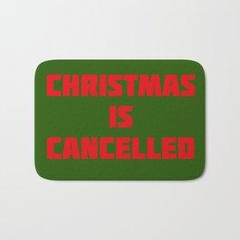 Christmas is Cancelled! Bath Mat