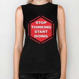 Stop thinking, start doing Biker Tank