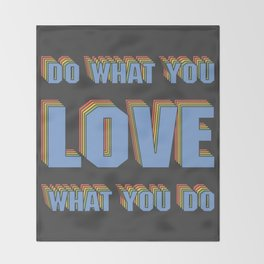 Do What You LOVE What You Do Throw Blanket