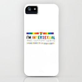 I'm Intersexual And I Support LGBTIQ iPhone Case
