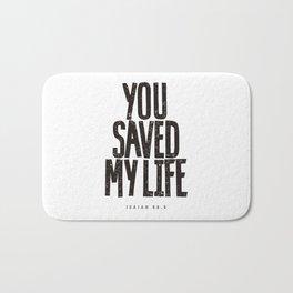 You saved my life Bath Mat
