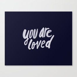 You Are Loved x Navy Canvas Print