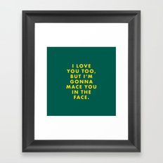 The Darjeeling Limited - I love you too, but I'm gonna mace you in the face Framed Art Print