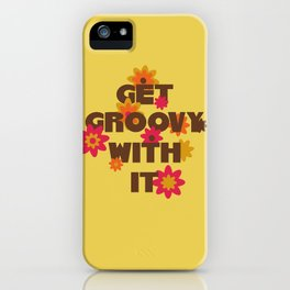 Get Groovy With It iPhone Case