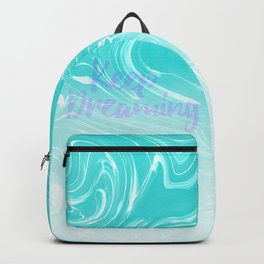 Keep Dreaming Typography on Liquid Marble Design Backpack
