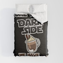 We have hot chocolate Comforters