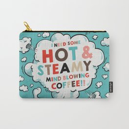 Hot & Steamy Carry-All Pouch