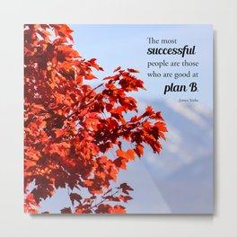 Successful People Are Good At Plan B Metal Print