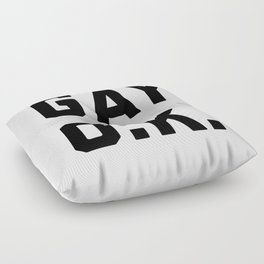 Gay O.K. Quote Floor Pillow