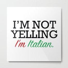 I'm Italian Metal Print