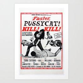Faster, Pussycat! Kill! Kill! Art Print