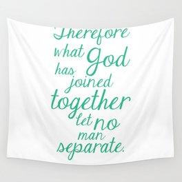 MATTHEW 19:6 Wall Tapestry