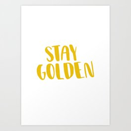 Stay Golden Art Print