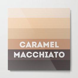 Caramel macchiato Metal Print