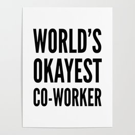 World's Okayest Co-worker Poster