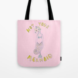 Not your mermaid Tote Bag