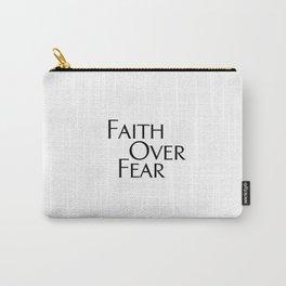 Faith Over Fear Carry-All Pouch