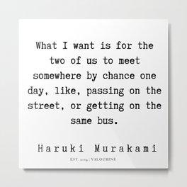 96    |  Haruki Murakami Quotes | 190811 Metal Print