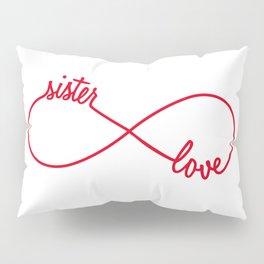 Sister love, infinity sign Pillow Sham
