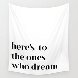 Here's to the ones who dream: La La Land Wall Tapestry