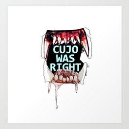 Cujo Was Right Art Print