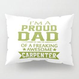 I'M A PROUD CARPENTER'S DAD Pillow Sham