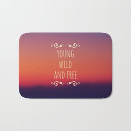 Young Wild and Free Bath Mat