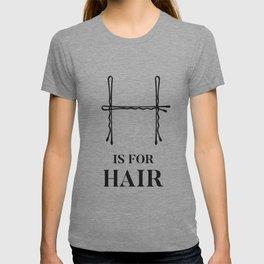 Hair Salon Quote H is For Hair Fashion Bobby Pins  T-shirt