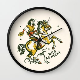 """Wild As Heck"" A Cowgirl & Her Horse Wall Clock"