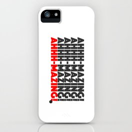 Ahhh-mazing! iPhone Case
