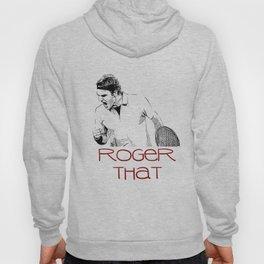 Roger That (2) Hoody